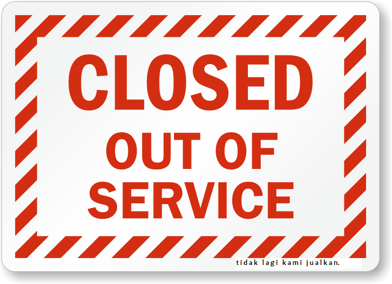 Closed - Out of Service